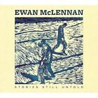 Stories Still Untold by Ewan McLennan (CD, Sep-2014, Fellside Recordings)