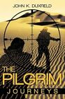 The Pilgrim Journeys by John K. Duxfield