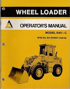allis chalmers model 840 c wheel loader operator s manual ebay rh ebay com wheel loader manual wheel loader manual pdf
