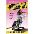 The Brush-Off: A Hair-Raising Mystery by Laura Bradley (Paperback / softback, 2011)
