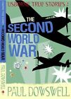 True Stories of the Second World War by Paul Dowswell (Paperback, 2007)