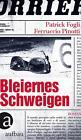 Bleiernes Schweigen von Patrick Fogli und Ferruccio Pinotti (2012, Gebundene Ausgabe)