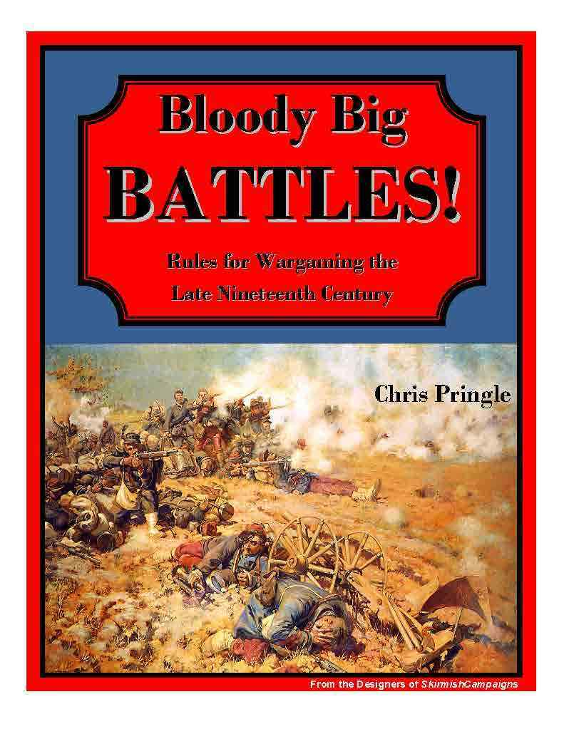 BLOODY BIG BATTLES   - WARGAMES RULES - NEW - LATE 19th CENTURY