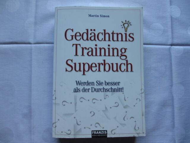 Martin Simon ~ Gedächtnistraining-Superbuch: Werden Sie besser ... 9783772314148
