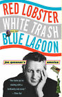 Red Lobster, White Trash, and the Blue Lagoon: Joe Queenan's America by Joe Queenan (Paperback)
