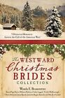 The Westward Christmas Brides Collection: 9 Historical Romances Answer the Call of the American West by Wanda E Brunstetter, Susan Page Davis, Melanie Dobson, Cathy Liggett, Vickie McDonough, Olivia Newport (Paperback, 2014)