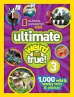 National Geographic Kids Ultimate Weird But True 3 von National Geographic Kids (2015, Gebundene Ausgabe)