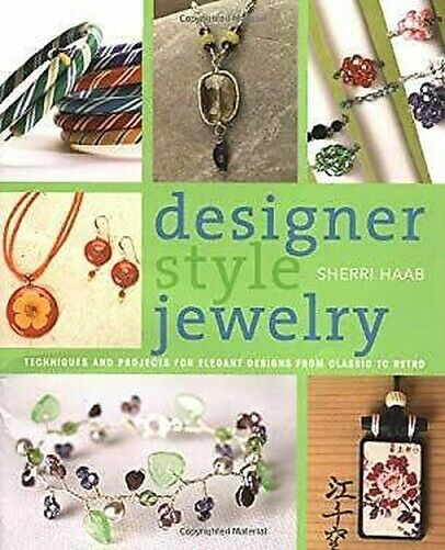 Designer Stil Jewelry: Techniques und Projekte für Elegant Designs von Classi
