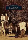 Largo by James Anthony Schnur (Paperback / softback, 2011)