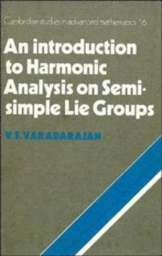Introduction to Harmonic Analysis on Semisimple Lie Groups by Varadarajan, V. S.