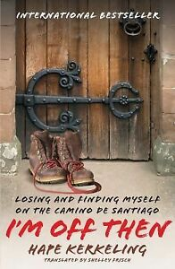 Im-off-Then-Losing-and-Finding-Myself-on-the-Camino-de-Santiago-by-Hape-Kerkeling-2009-Paperback