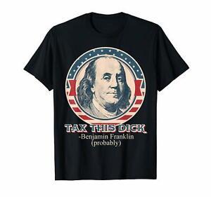 Tax-This-Dick-Benjamin-Franklin-Probably-Funny-Unisex-Black-T-Shirt-S-6XL