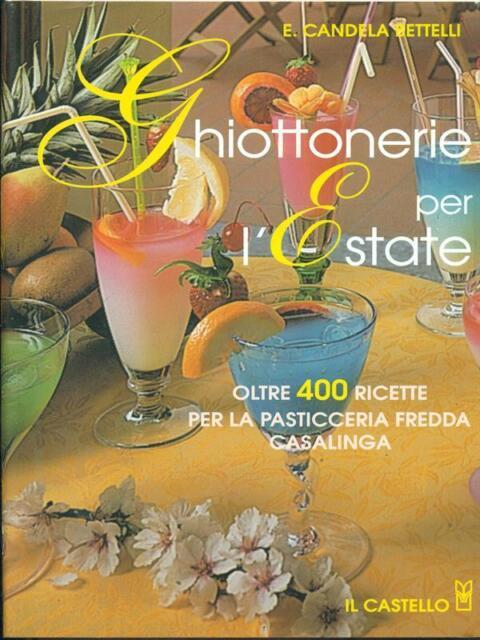 GHIOTTONERIE PER L'ESTATE  CANDELA BETTELLI IL CASTELLO 1983