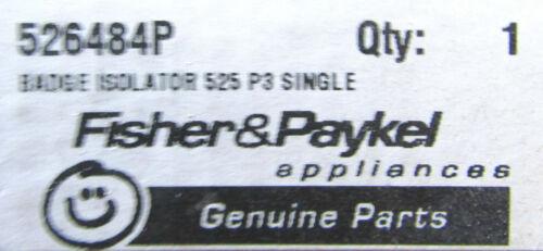 NEW 526484P GENUINE FISHER /& PAYKEL BADGE ISOLATOR OEM **FREE 1 YEAR WARRANTY***