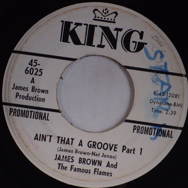 JAMES BROWN: Ain't That A Groove KING Soul Funk 45 Rare VG
