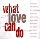 What Love Can Do 0795041777621 by Various Artists CD