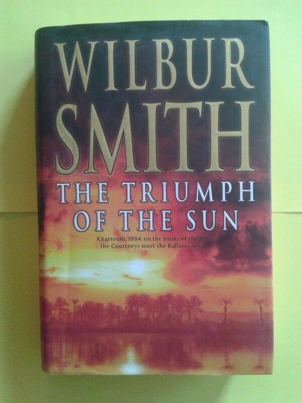 The Triumph Of The Sun - Wilbur Smith - Courtney #12 - First Published 2005.