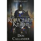 The Reluctant Knight by Don Callander (Paperback / softback, 2014)