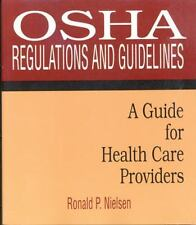OSHA Regulations and Guidelines: A Guide for Health Care Providers (Osha Regulat