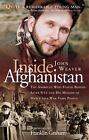 Inside Afghanistan : An American Aide Worker's Mission of Mercy to a War-Torn People by John Weaver (2002, Paperback)