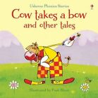 Cow Takes a Bow and Other Tales by Usborne Publishing Ltd (Hardback, 2014)