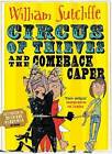 Circus of Thieves and the Comeback Caper by William Sutcliffe (Paperback, 2016)