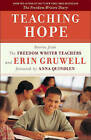 Teaching Hope: Stories from the Freedom Writer Teachers and Erin Gruwell by Freedom Writers, Erin Gruwell (Paperback, 2009)
