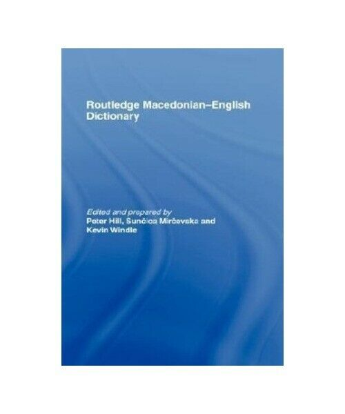 """""""The Routledge Macedonian-English Dictionary"""""""