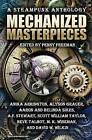 Mechanized Masterpieces: A Steampunk Anthology by Alyson Grauer, Anika Arrington, Aaron and Belinda Sikes (Paperback / softback, 2013)