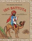 The Amazing Travels of Ibn Battuta by Fatima Sharafeddine (Hardback, 2014)