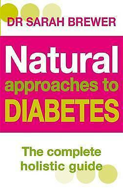 Brewer, Dr Sarah, Natural Approaches To Diabetes: The complete holistic guide, V