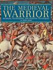 Medieval Warrior: Weapons, Technology, and Fighting Techniques, AD 1000-1500 by Martin J. Dougherty (Paperback, 2011)