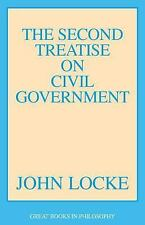 Great Books in Philosophy: The Second Treatise on Civil Government by John Locke (1986, Paperback, Unabridged)