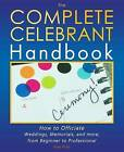 The Complete Celebrant Handbook: How to Officiate Weddings, Memorials, and More, from Beginner to Professional by Han Hills (Paperback / softback, 2016)