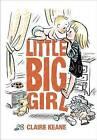 Little Big Girl by Claire Keane (Hardback, 2016)