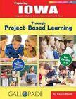 Exploring Iowa Through Project-Based Learning by Carole Marsh (Paperback / softback, 2016)