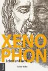 Xenophon von Rainer Nickel (2016, Gebundene Ausgabe)