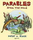 Parables from the Pond by Peter A Black (Paperback / softback, 2008)