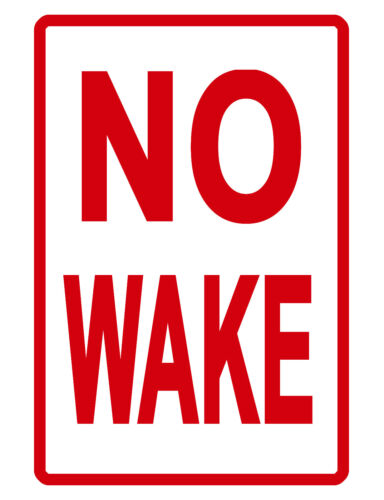 NO WAKE Sign Boat Marine Sign NO RUST ALUMINUM WEATHERPROOF SIGN full color