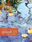 Splash 15 - The Best of Watercolor: Creative Solutions by Rachel Wolf (Hardback, 2014)