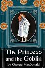 The Princess and the Goblin by George MacDonald (Paperback / softback, 2015)