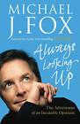 Always Looking Up by Michael J. Fox (Hardback, 2000)