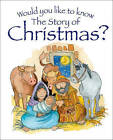 Would You Like to Know the Story of Christmas? by Tim Dowley (Paperback, 2015)
