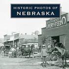 Historic Photos of Nebraska by Tad Stryker (Hardback, 2010)