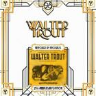 Unspoiled By Progress-(25th Anniversary Series) von Walter Trout (2014)