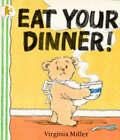 Eat Your Dinner! by Virginia Miller (Paperback, 1994)