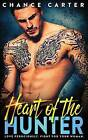 Heart of the Hunter by Chance Carter (Paperback / softback, 2016)