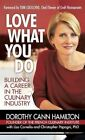 Love What You Do Building a Career in The Culinary Industry 9781440156700 Book