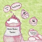 Double Bubble Trouble 9781456020392 by Tracey Dunham Book