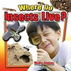 Where Do Insects Live? by Molly Aloian (Paperback, 2014)